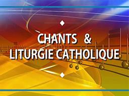 Chants & Liturgie Catholique N° 2: Le Chant Liturgique